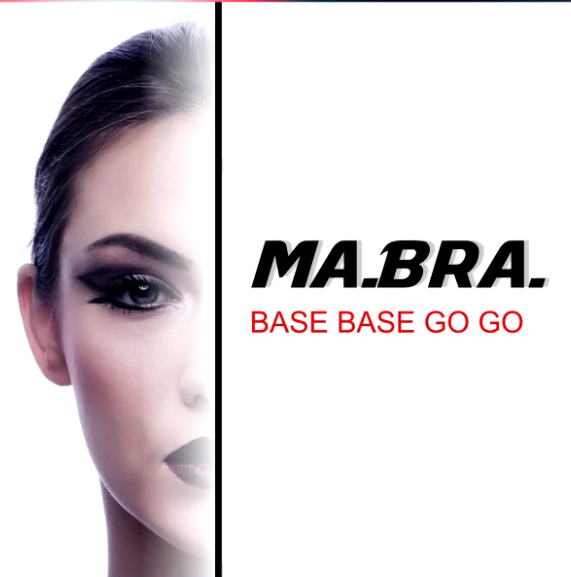 Ma.Bra. - Base Base Go Go