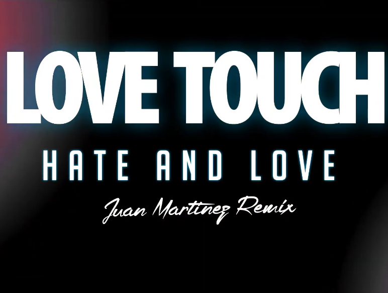 Love Touch - Hate And Love (Remix 2020)