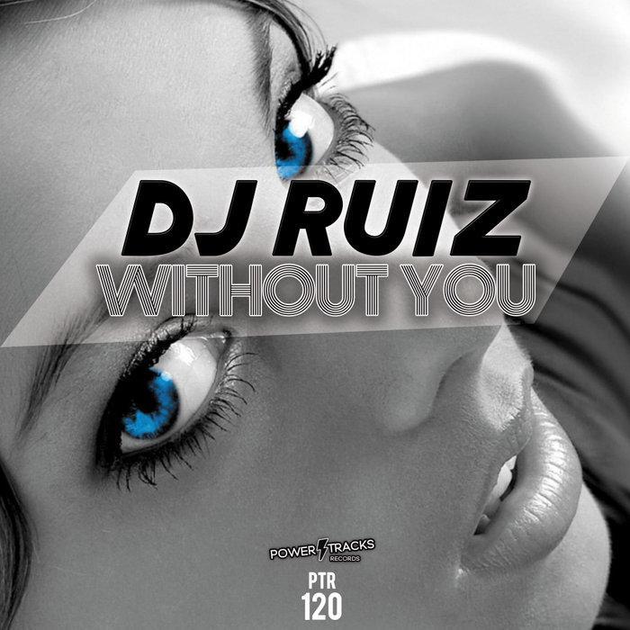DJ Ruiz - Without You