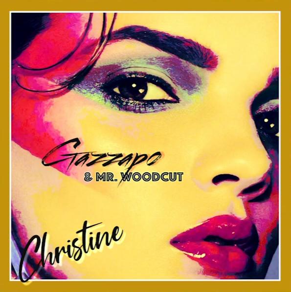 Gazzapo & Mr. Woodcut - Christine (IAMNOTAROBOT Version)