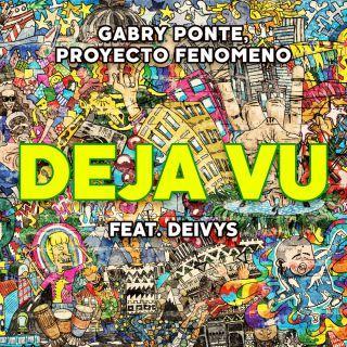 Gabry Ponte & Proyecto Fenomeno - Deja Vu