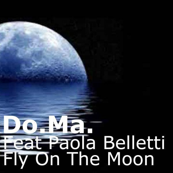 Do.Ma. - Fly On The Moon - ITALO DANCE TIPP!