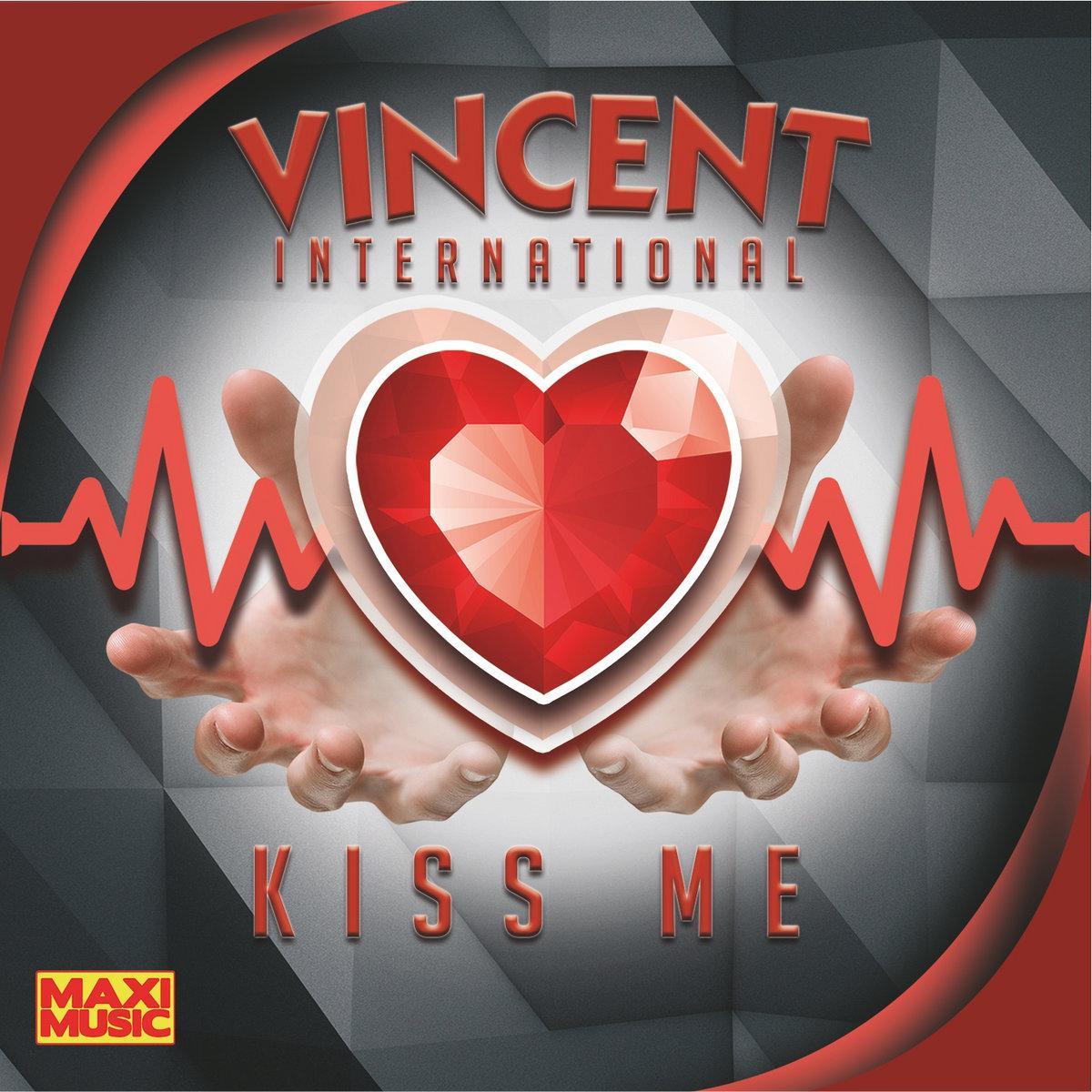 Vincent International - Kiss Me