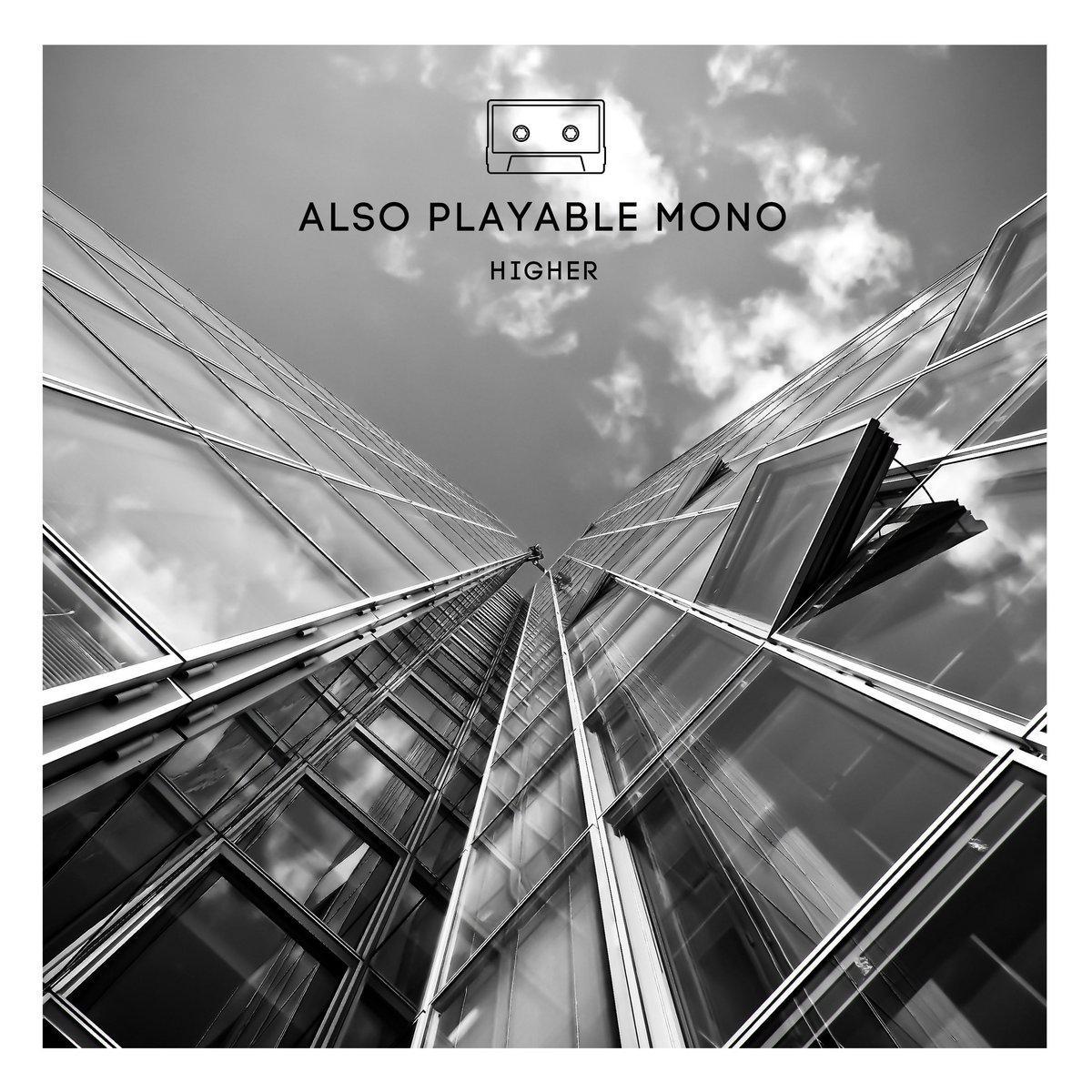 Also Playable Mono - Higher (Italo-Disco-Tipp)