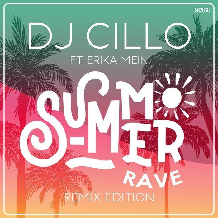 DJ Cillo - Summer Rave (Remix Edition)