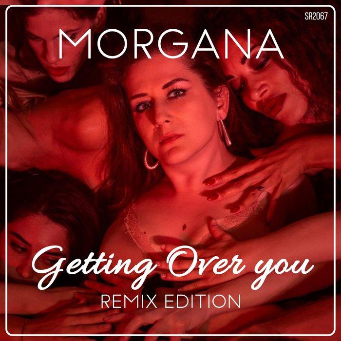 Morgana - Getting Over You (Remix Edition) ITALO DANCE TIPP!