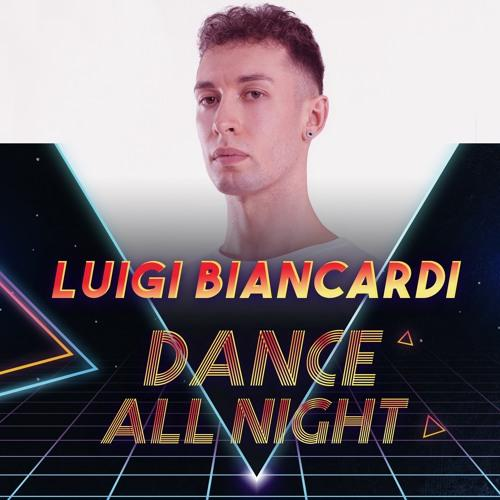 Luigi Biancardi - Dance All Night (Italo Dance Tipp)