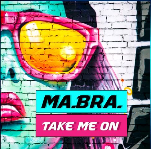 Ma.Bra. - Take Me On - Italo Dance Tipp!