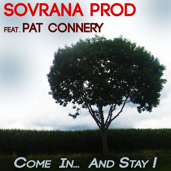 Sovrana Prod Feat. Pat Connery - Come In And Stay (Italo Dance Hit)