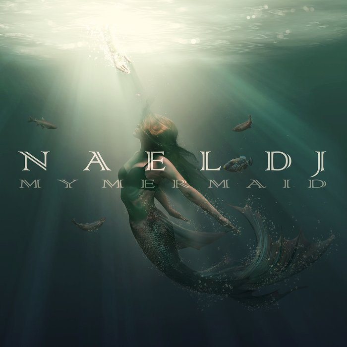 Nael DJ - My Mermaid
