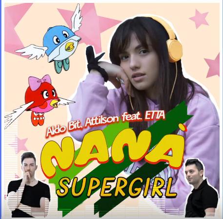 Aldo Bit Attilson feat. Etta - Nanà Supergirl