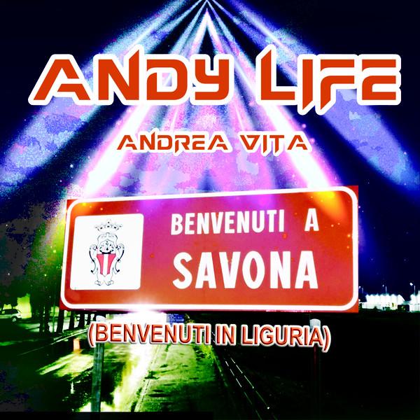 Andy Life - Benvenuti A Savona