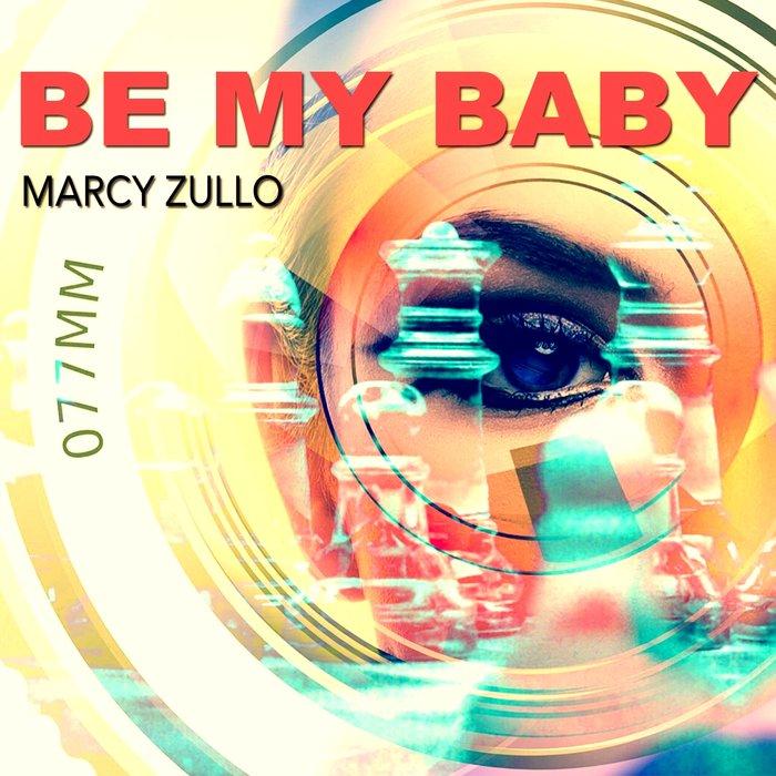 Marcy Zullo - Be My Baby - Italo Dance Tipp!!
