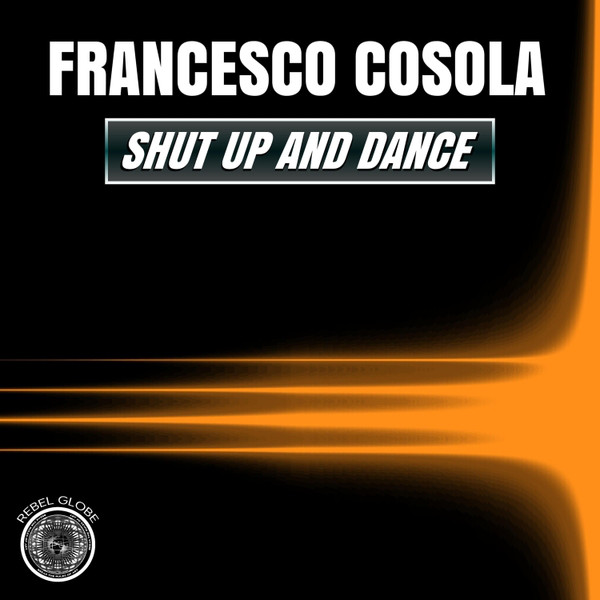 Francesco Cosola - Shut Up And Dance