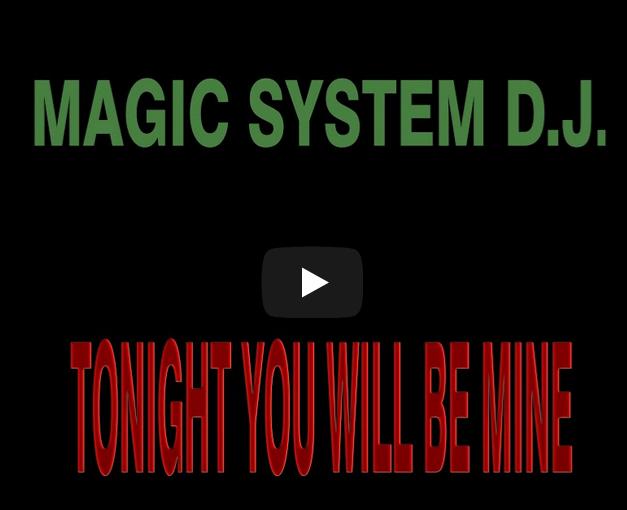 Magic System D.J. - Tonight You Will Be Mine - Tipp