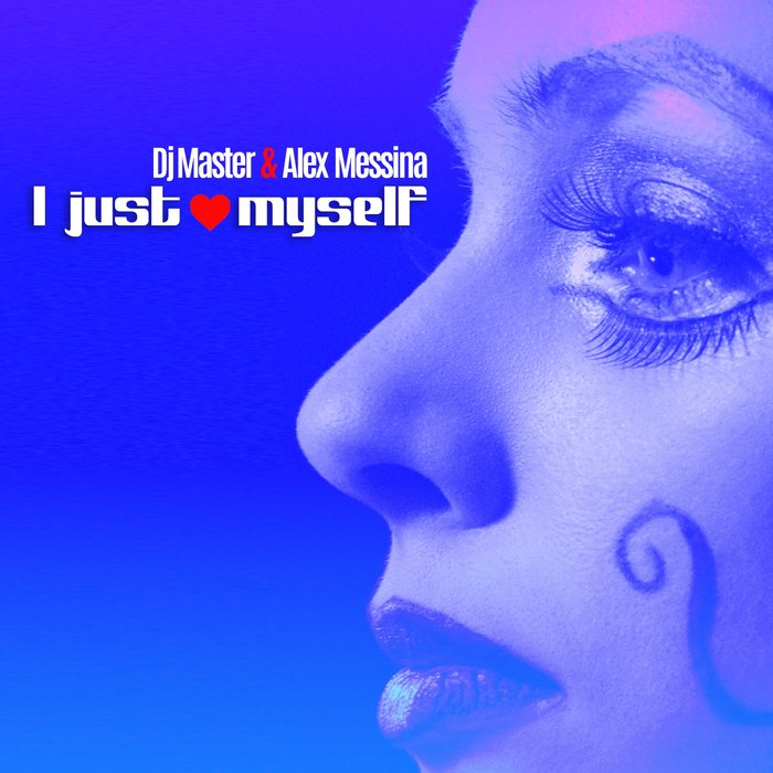 DJ Master & Alex Messina - I Just Love Myself