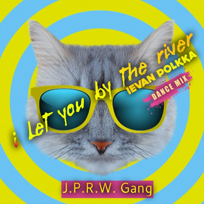 J.P.R.W. Gang - I Let You By The River