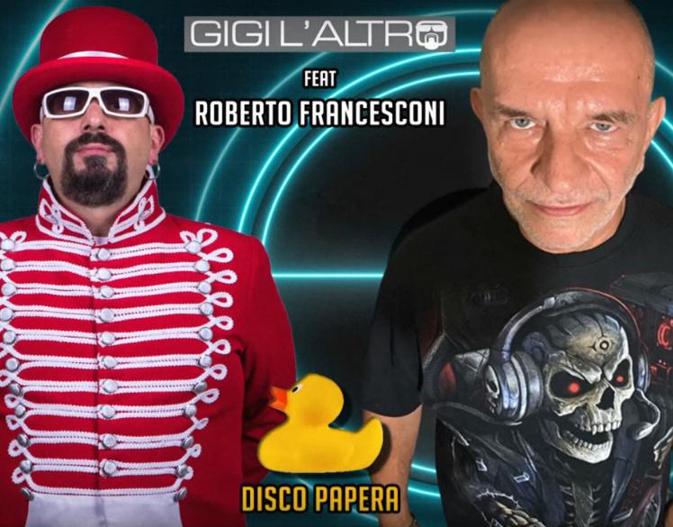 Gigi l'Altro feat. Roberto Francesconi - Disco Papera