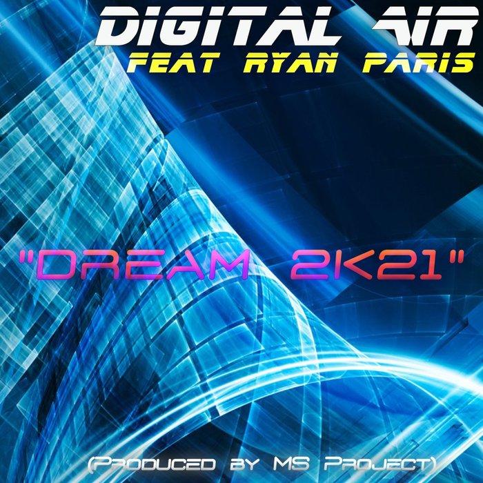 Digital Air feat. Ryan Paris - Dream