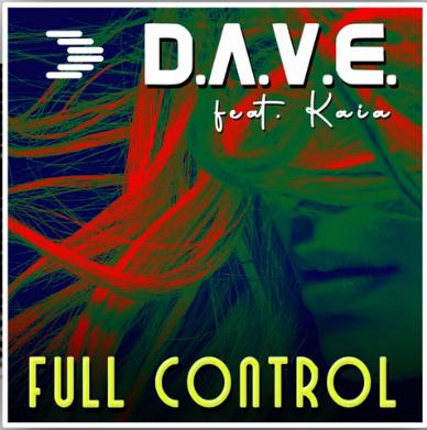 D.A.V.E. feat. Kaia - Full Control (Neuer Eurodance Hit)