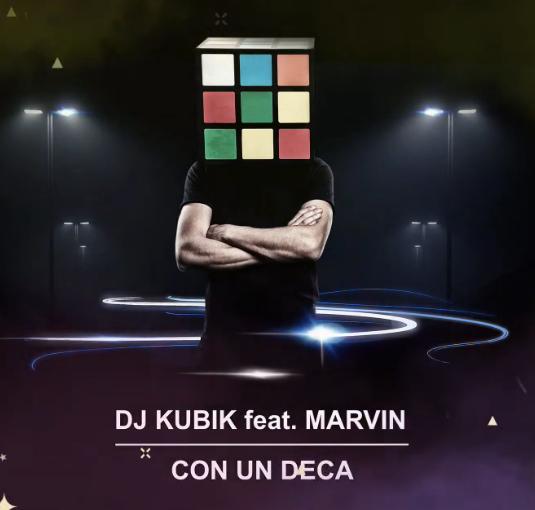 DJ Kubik feat. Marvin - Con Una Deca