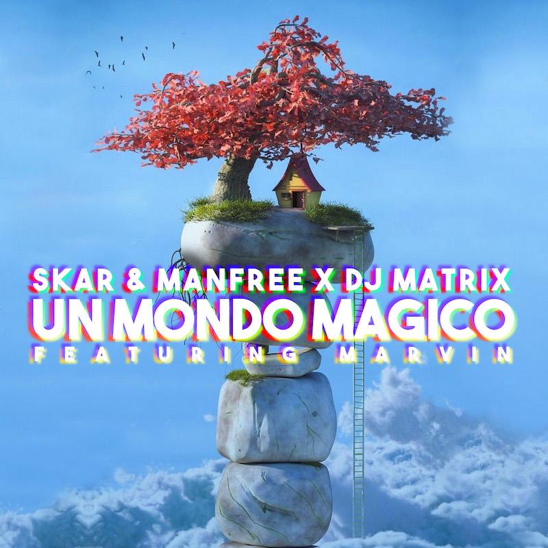 Skar & Manfree & DJ Matrix feat. Marvin - Un Mondo Magico