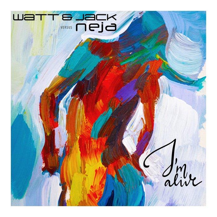 Watt & Jack Vs Neja - I´m Alive