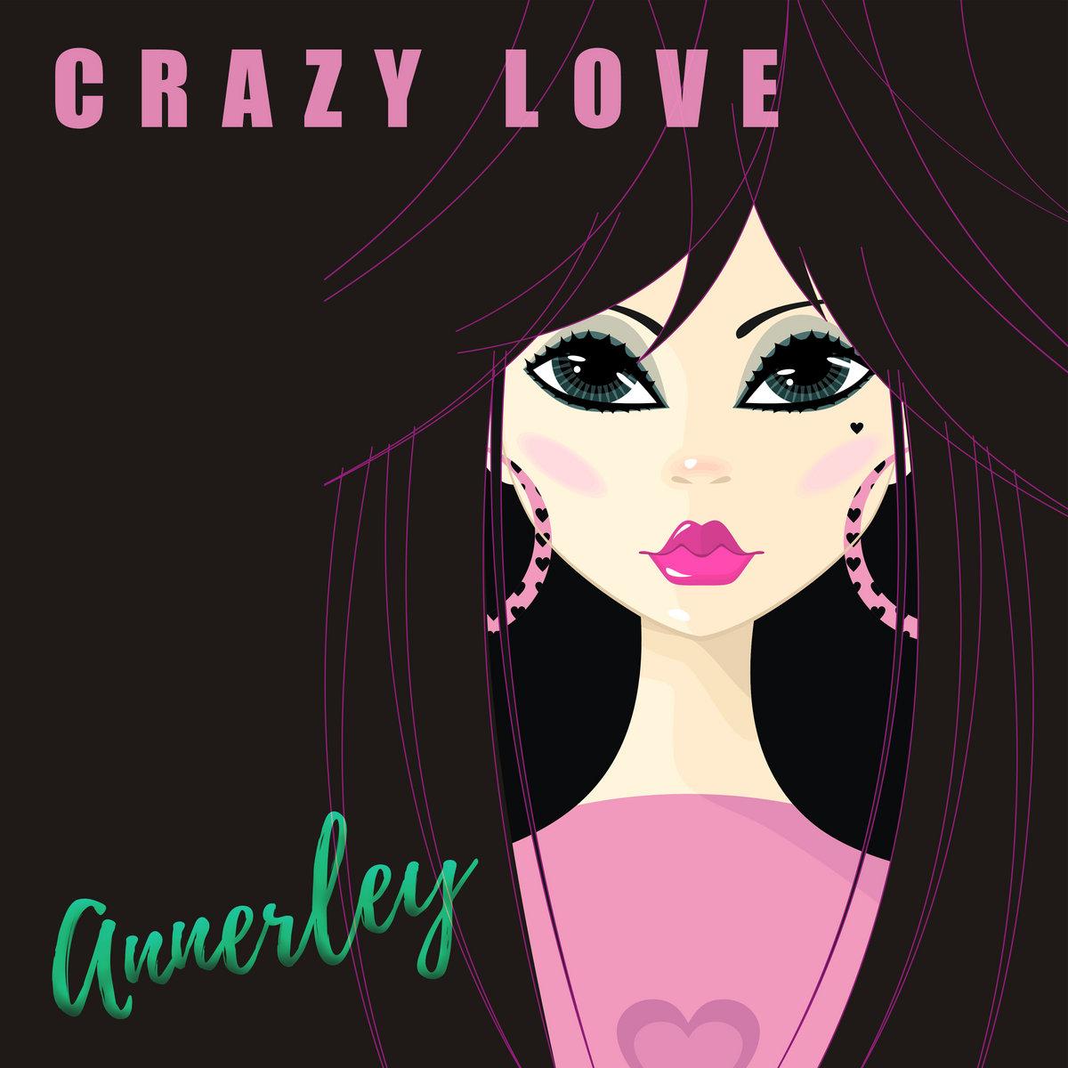 Annerley - Crazy Love