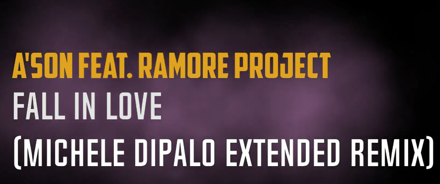 A'SoN feat. Ramore Project - Fall in love (Michele Dipalo Italo Dance Extended Remix)