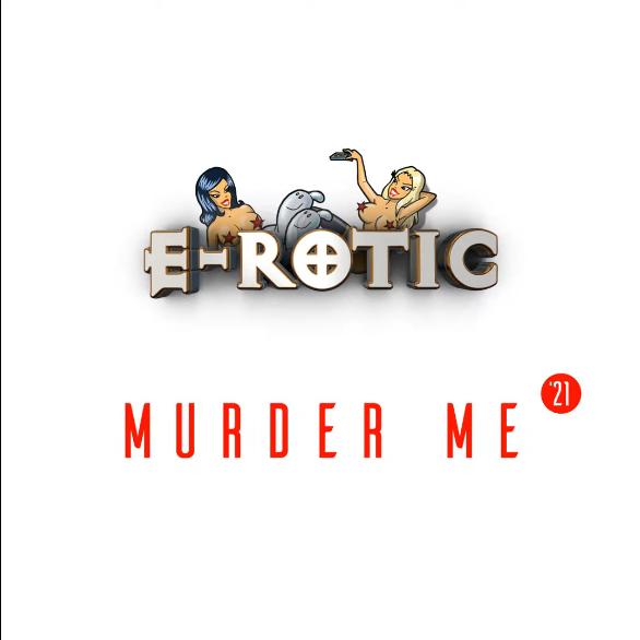 E-rotic - Murder Me 21