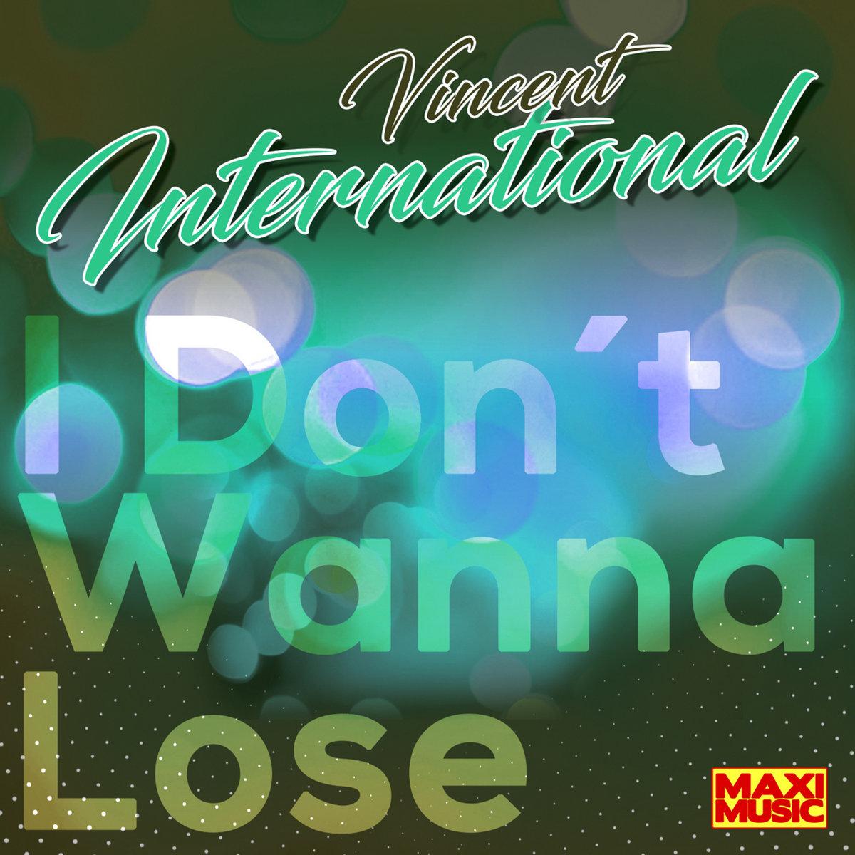 Vincent International - I Don´t Wanna Lose (Italo-Disco Tipp)