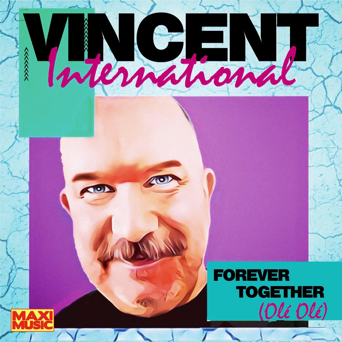 Vincent International - Forever Together (Olé Olé)