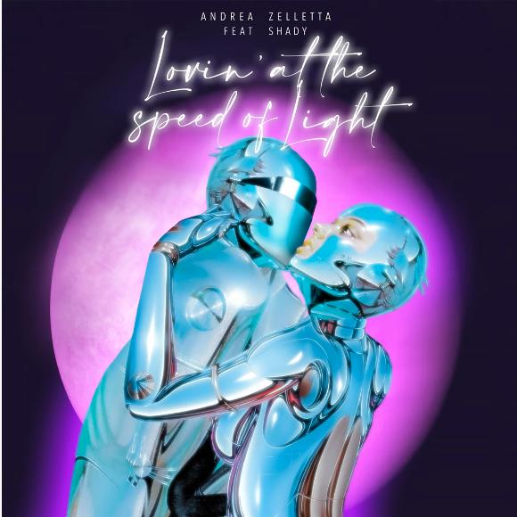 Andrea Zelletta feat. Shady - Lovin' At The Speed Of Light