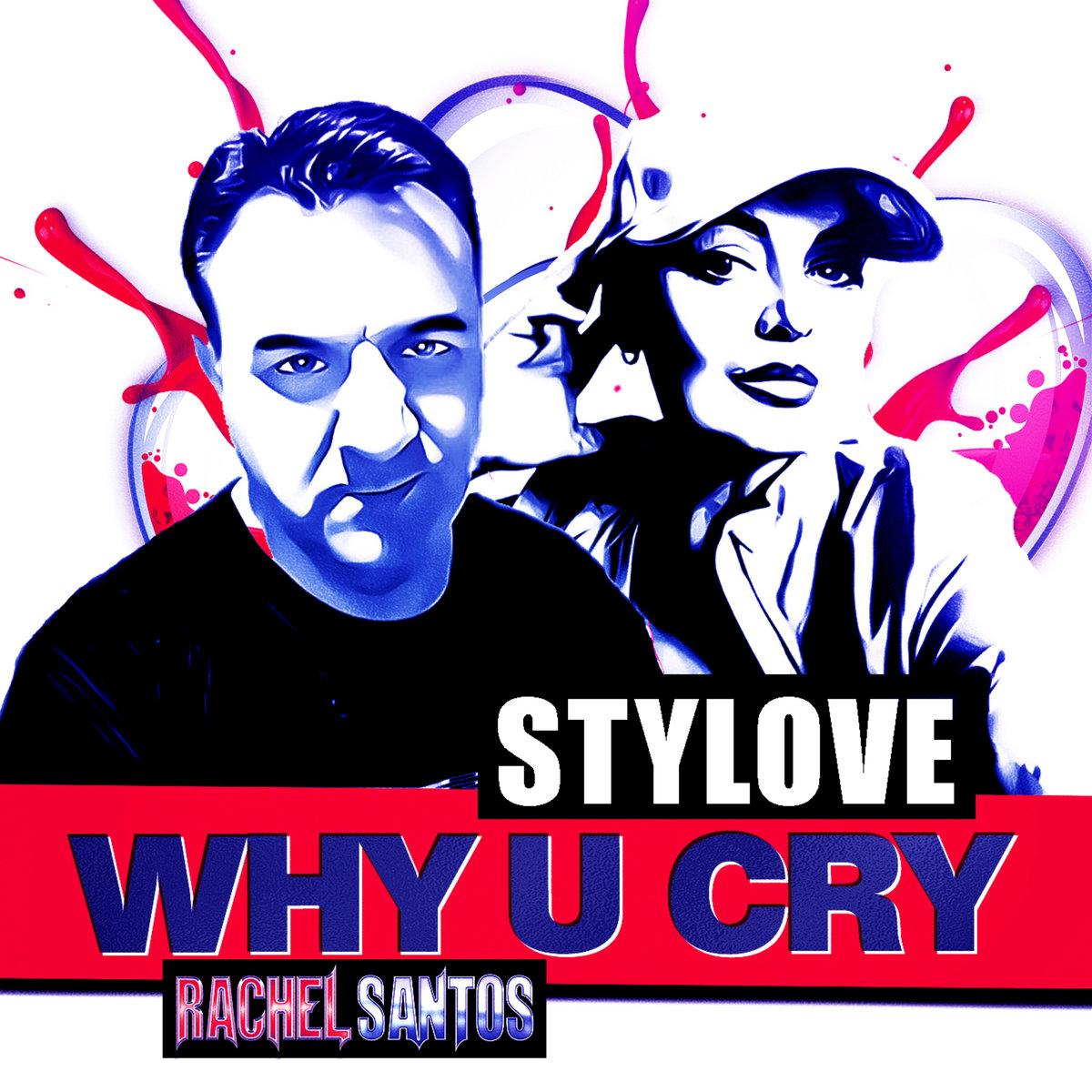Stylove - Why U Cry