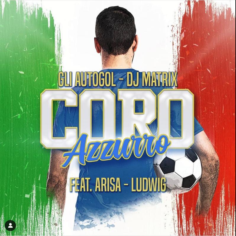 Gli Autogol & DJ Matrix feat. Arisa & Ludwig - Coro Azzurro