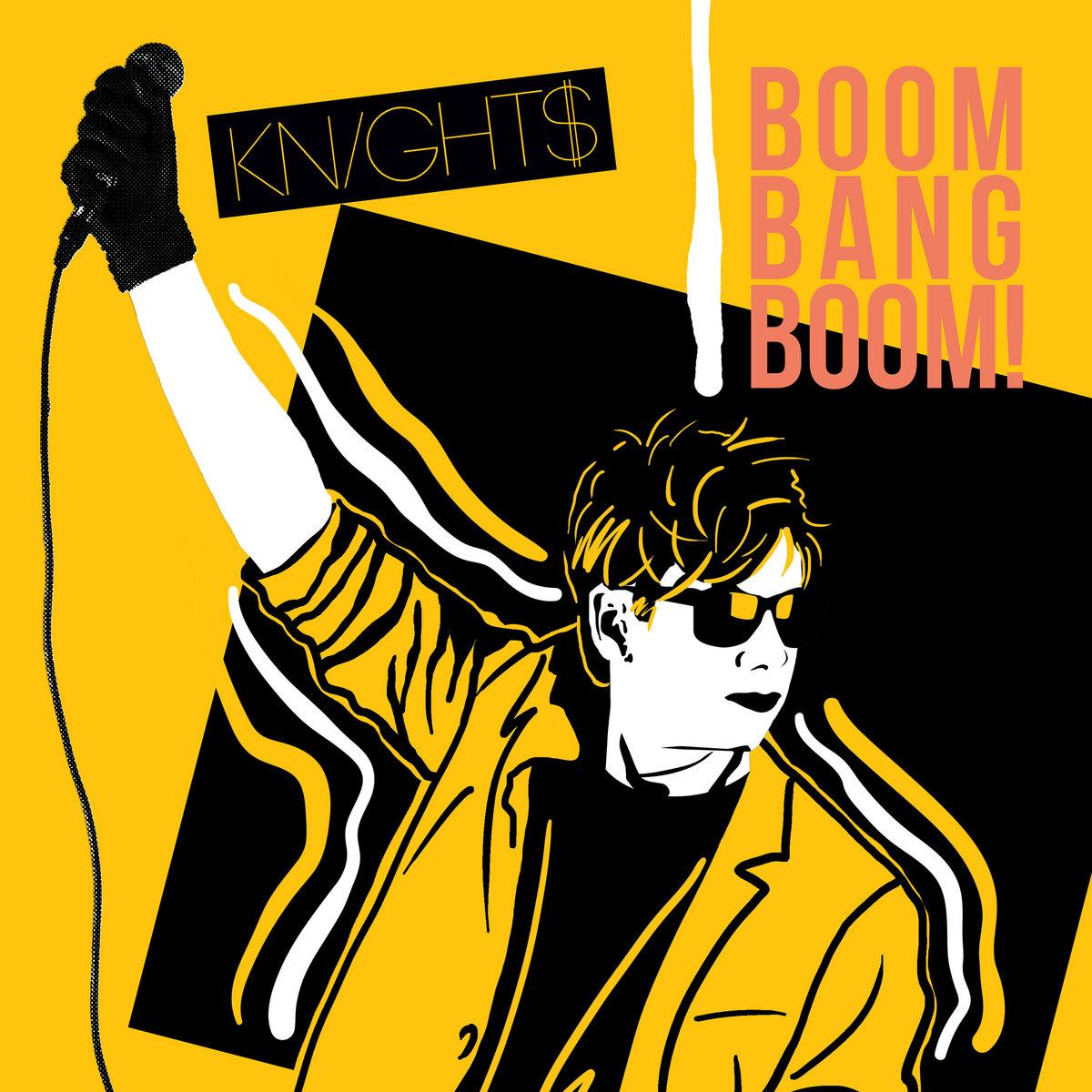 Knight$ - Boom Bang Boom!