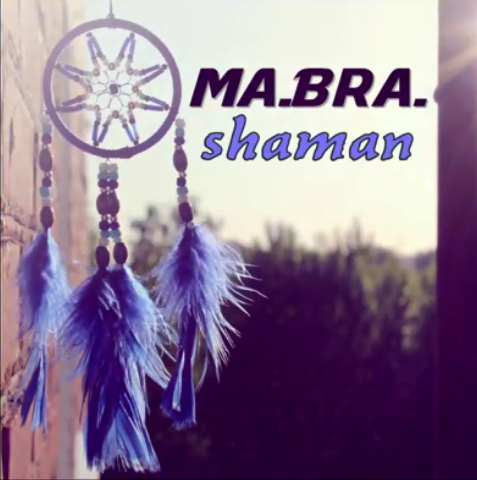Ma.Bra. - Shaman