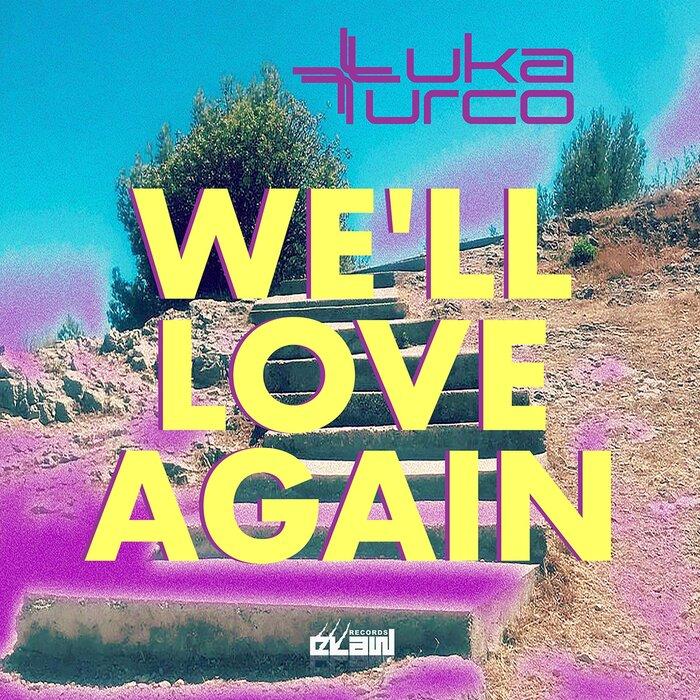 Luka Turco - We´ll Love Again