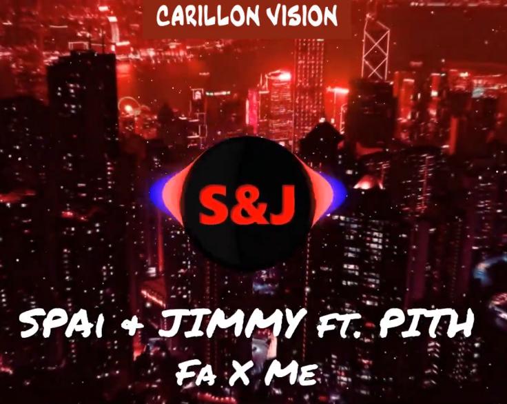 SPAi & JIMMY feat. Pith - Fa X Me |CARILLON VISION|