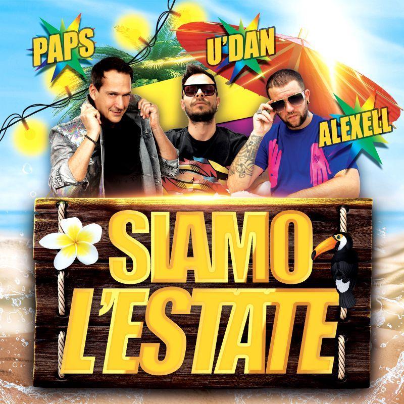 Paps & Alexell feat. U'Dan - Siamo L'Estate