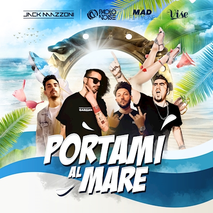 Paolo Noise, Jack Mazzoni & Vise (feat. Mad Fiftyone) - Portami Al Mare