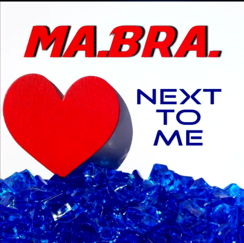 Ma.Bra. - Next To Me