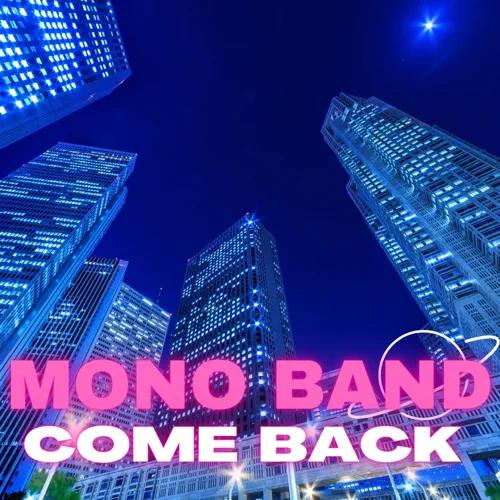 Mono Band - Come Back