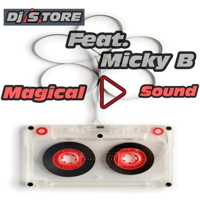 DJ sTore feat. Micky B -  Magical Sound