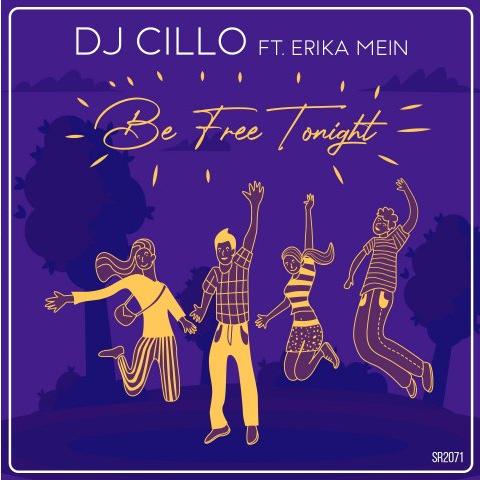 Dj Cillo feat. Erika Mein - Be Free Tonight