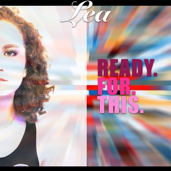 Lea - Ready For This