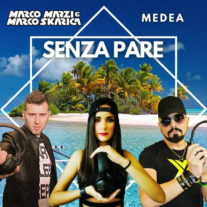 Marco Marzi & Marco Skarica feat. Medea - Senza Pare