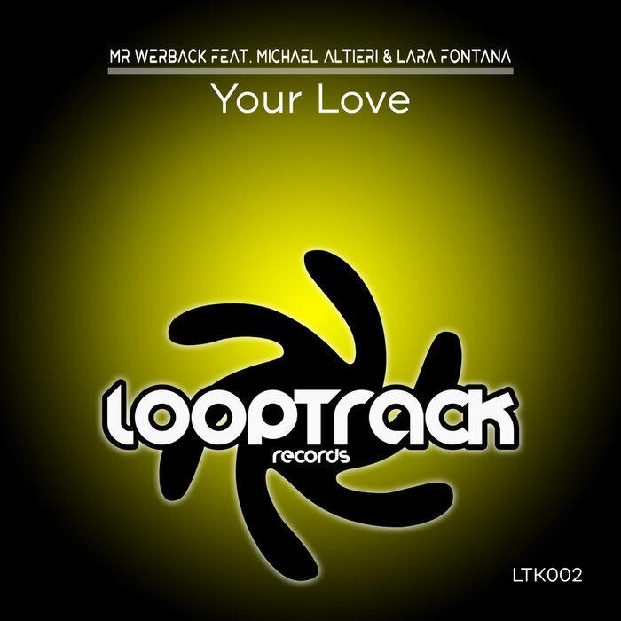 Mr Werback feat. Michel Altieri & Lara Fontana - Your Love