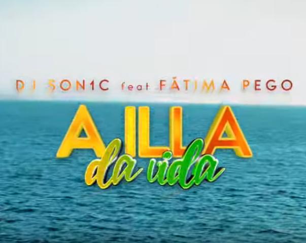 Dj Son1c feat. Fátima Pego - A Illa Da Vida