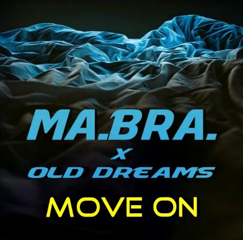 Ma.Bra. X Old Dreams - Move On (Italo Tipp)